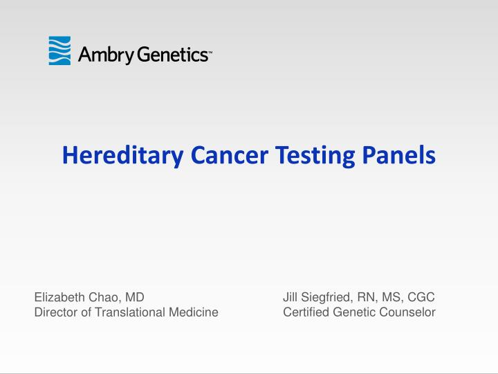 Hereditary cancer testing panels