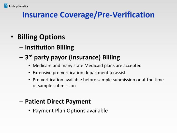Insurance Coverage/Pre-Verification