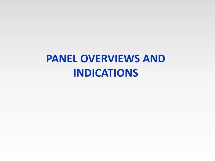 Panel Overviews and Indications