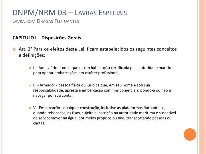 DNPM/NRM 03 – Lavras Especiais