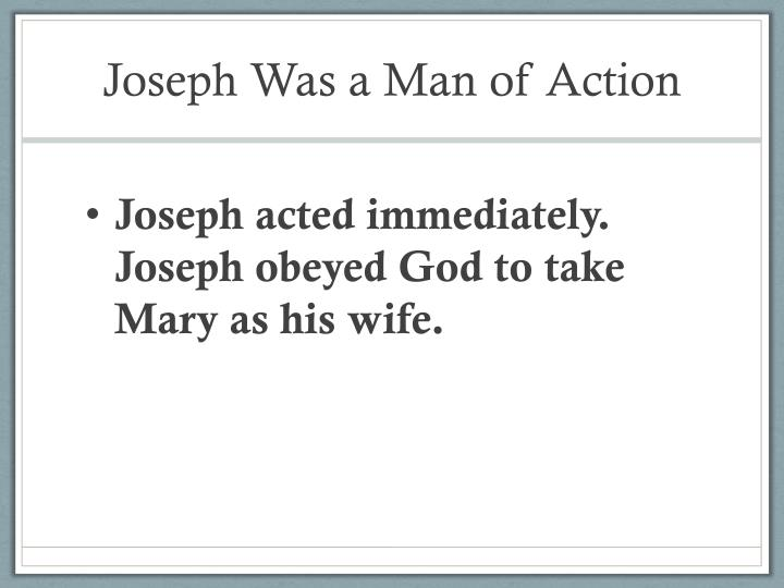 Joseph Was a Man of Action