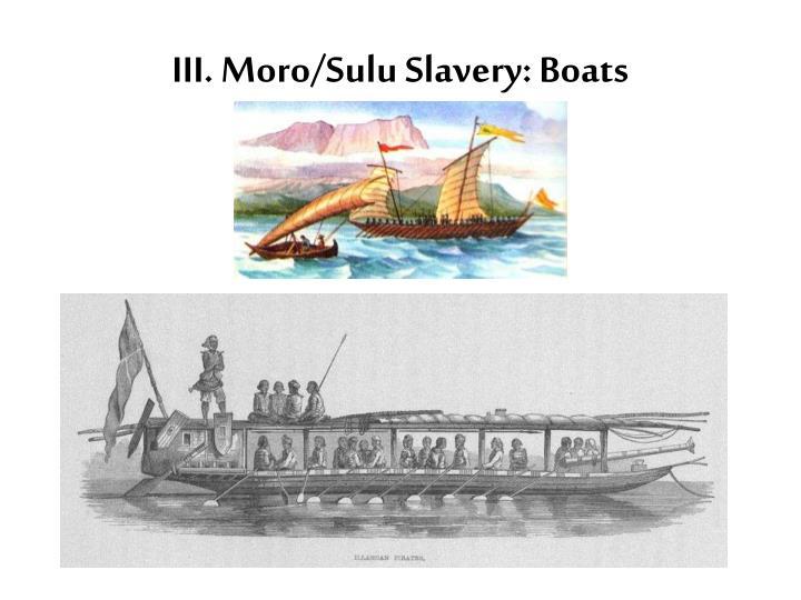 III. Moro/Sulu Slavery: Boats