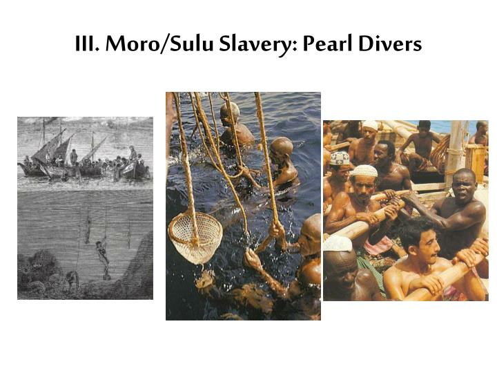 III. Moro/Sulu Slavery: Pearl Divers
