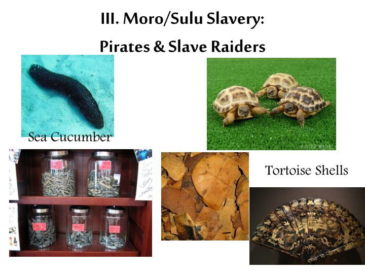 III. Moro/Sulu Slavery: