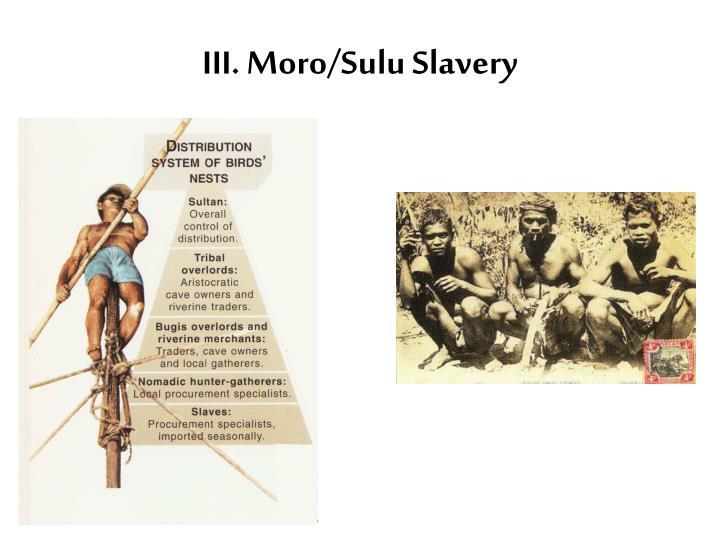 III. Moro/Sulu Slavery