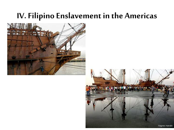 IV. Filipino Enslavement in the Americas
