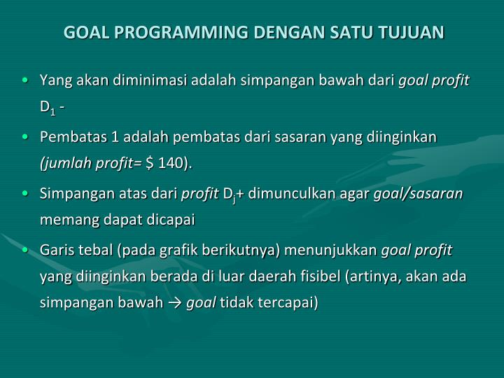 GOAL PROGRAMMING DENGAN SATU TUJUAN