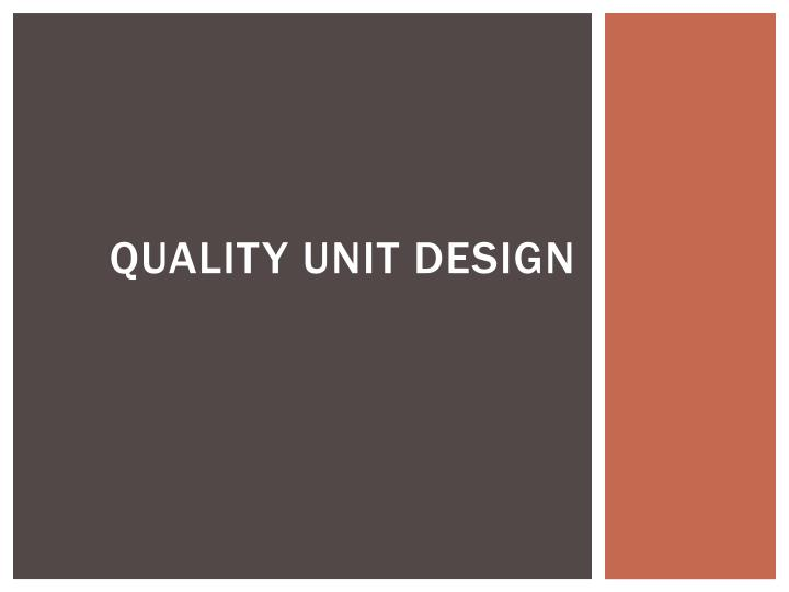 Quality Unit Design