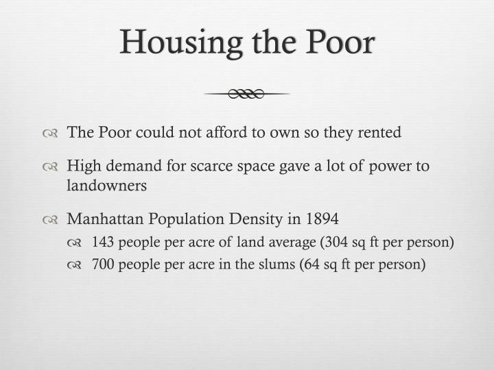 Housing the Poor