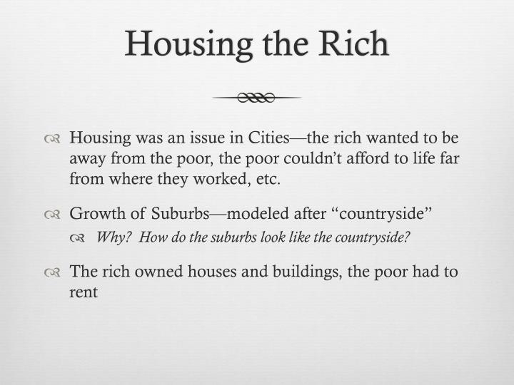 Housing the Rich