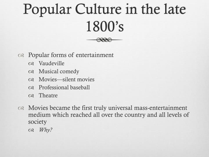 Popular Culture in the late 1800's