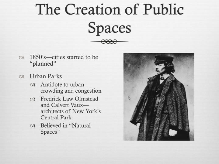 The Creation of Public Spaces