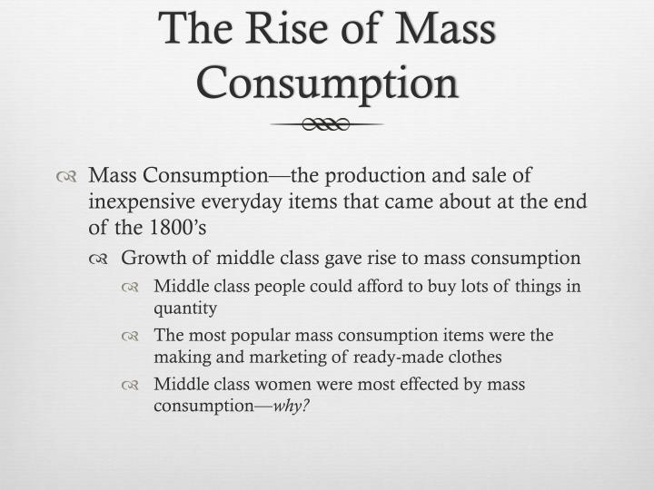 The Rise of Mass Consumption