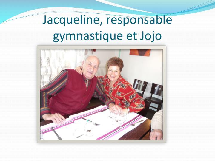 Jacqueline, responsable gymnastique et Jojo