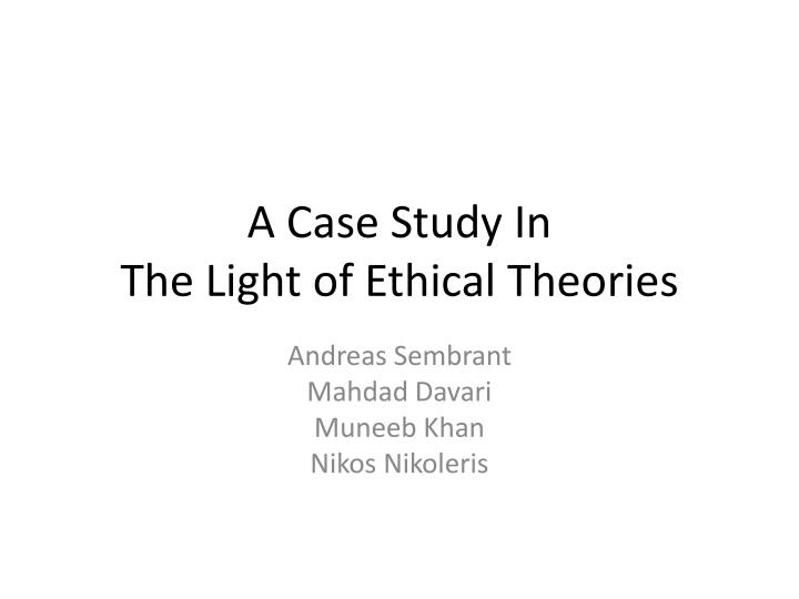 A case study in the l ight of ethical theories