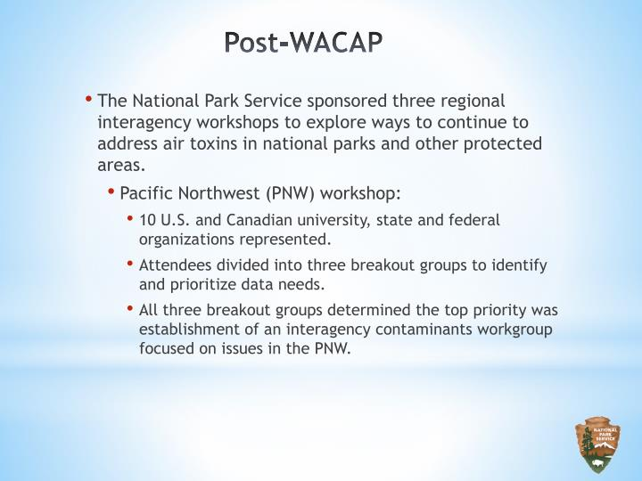 The National Park Service sponsored three regional interagency workshops to explore ways to continue to address air toxins in national parks and other protected areas.