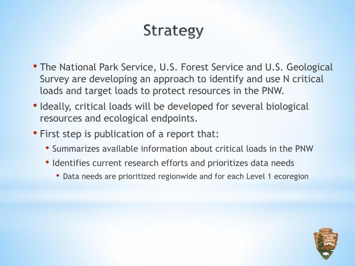 The National Park Service, U.S. Forest Service and U.S. Geological Survey are developing an approach to identify and use N critical loads and target loads to protect resources in the PNW.
