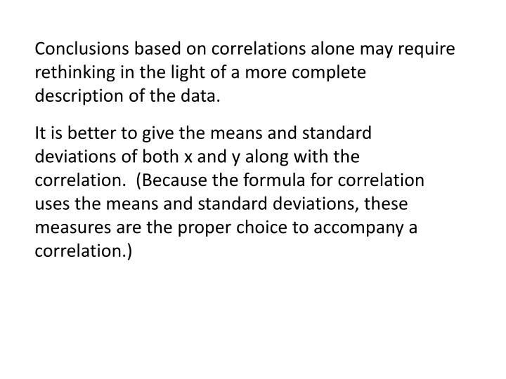 Conclusions based on correlations alone may require rethinking in the light of a more complete description of the data.