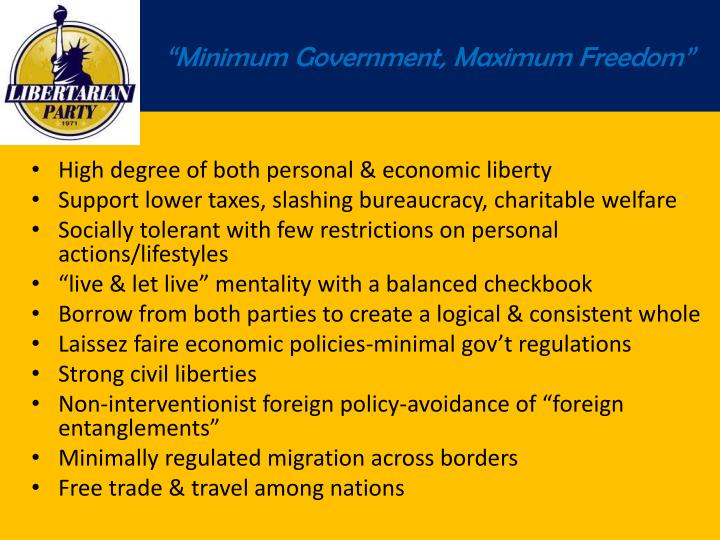 """Minimum Government, Maximum Freedom"""