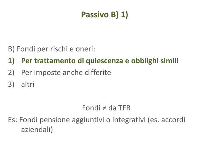 Passivo B) 1)