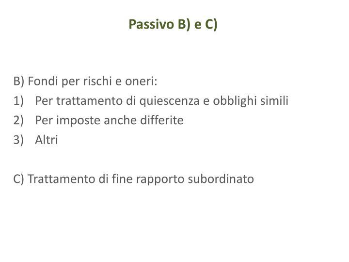 Passivo B) e C)