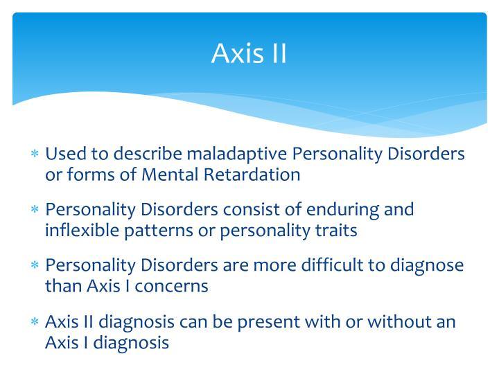 Axis II