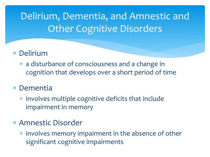 Delirium, Dementia, and