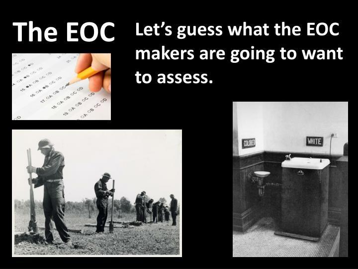 The EOC