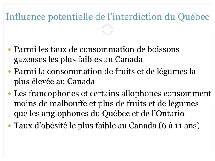Influence potentielle de l'interdiction du Québec