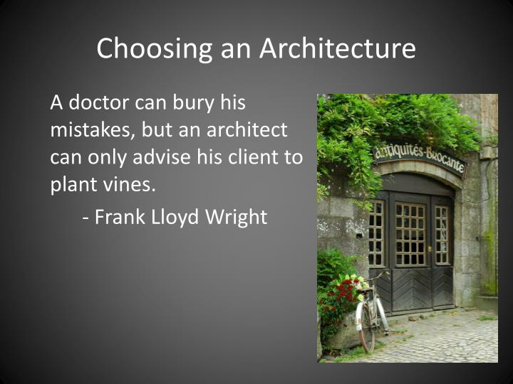 Choosing an Architecture