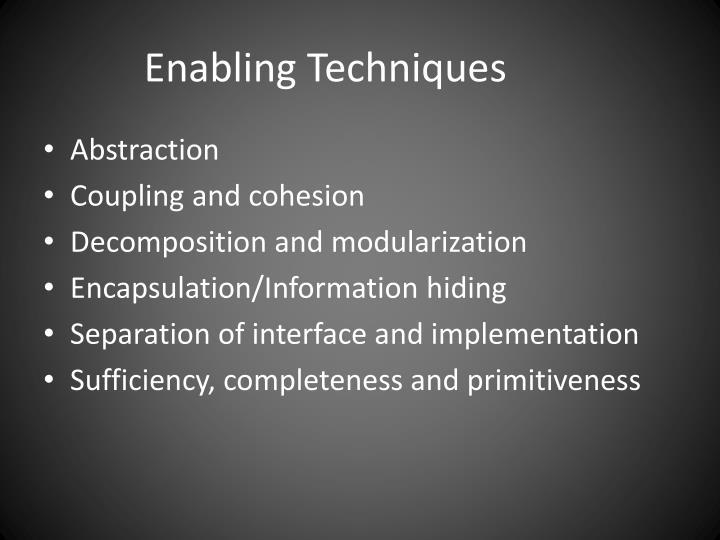 Enabling Techniques