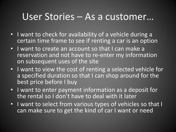 User Stories – As a customer…
