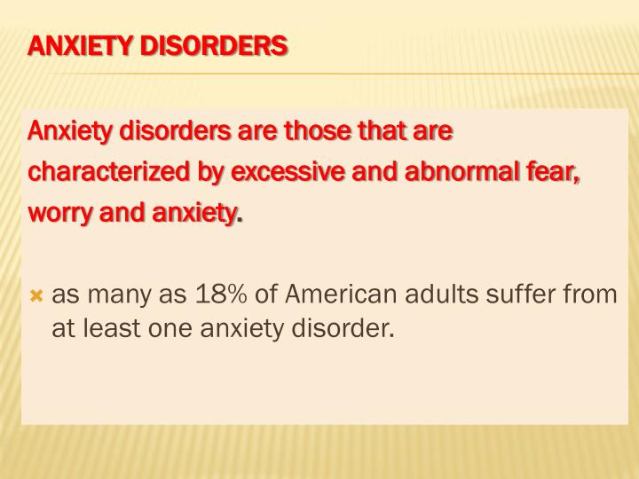 Anxiety disorders are those that are