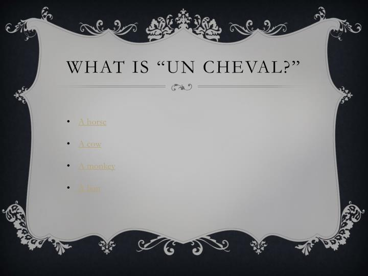 """What is """"un cheval?"""""""