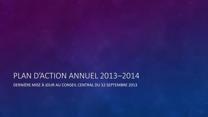 Plan d'action annuel 2013–2014