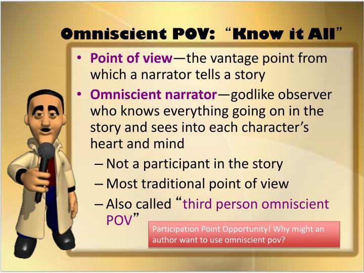 Omniscient POV:
