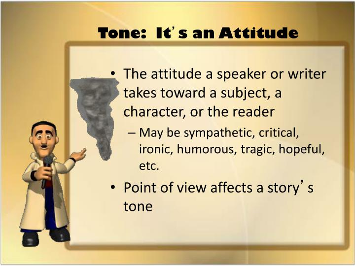 Tone:  It