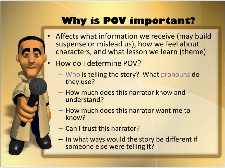 Why is POV important?