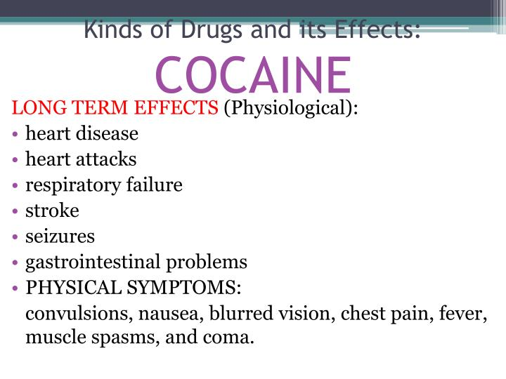Kinds of drugs and its effects cocaine1