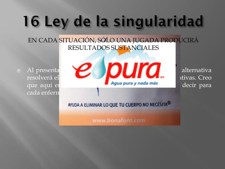 16 Ley de la singularidad