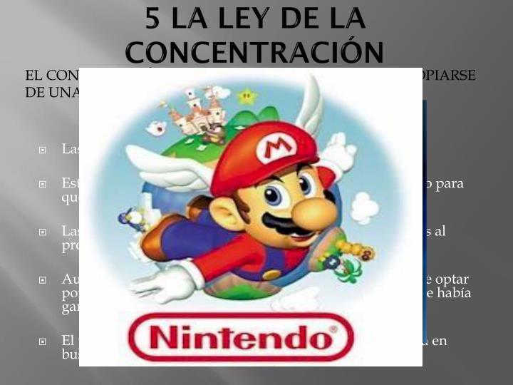 5 LA LEY DE LA CONCENTRACIÓN