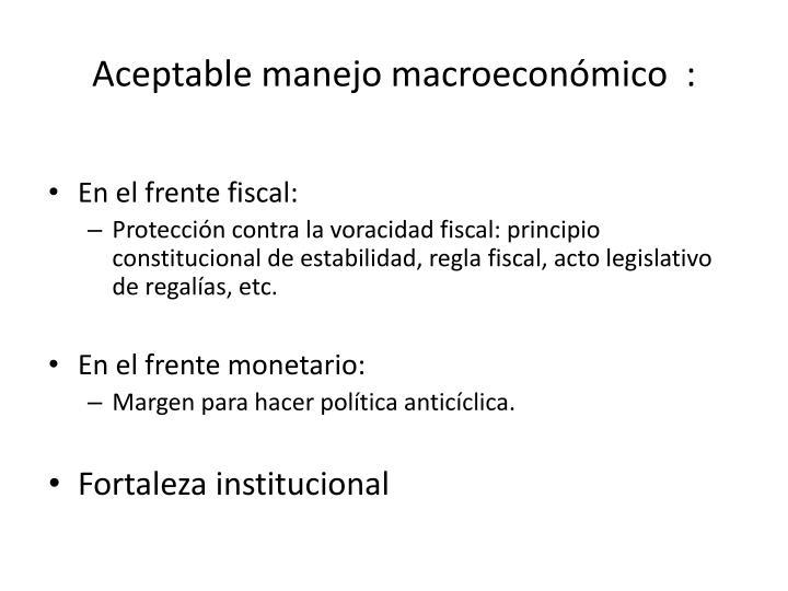 Aceptable manejo macroeconómico