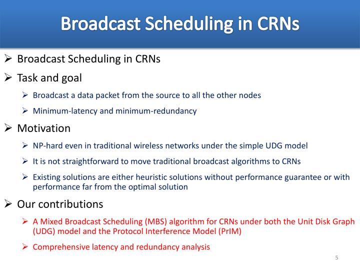 Broadcast Scheduling in CRNs