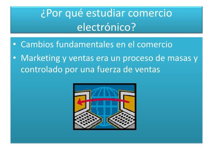 ¿Por qué estudiar comercio electrónico?