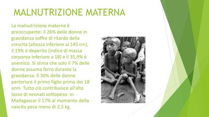 MALNUTRIZIONE MATERNA