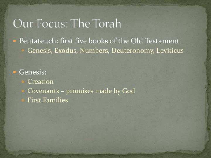 Our Focus: The Torah