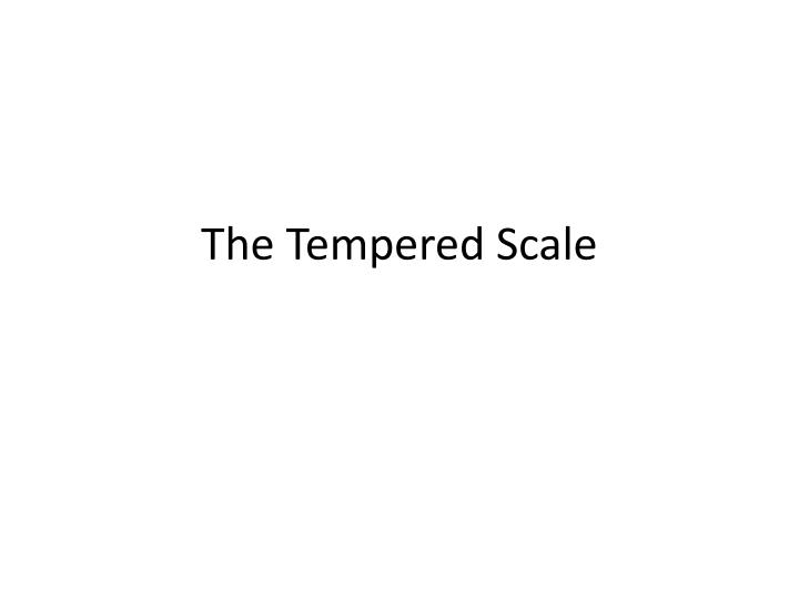 The tempered scale