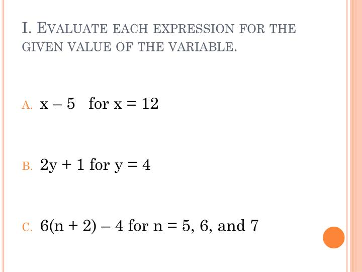 I. Evaluate each expression for the given value of the variable.