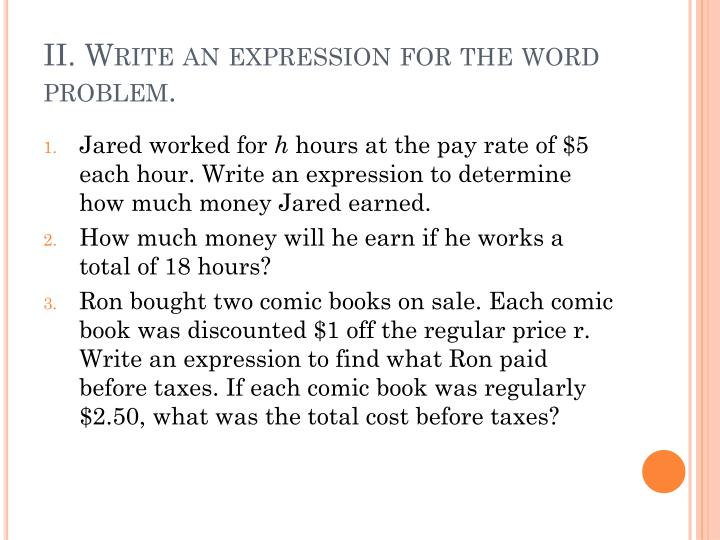 II. Write an expression for the word problem.