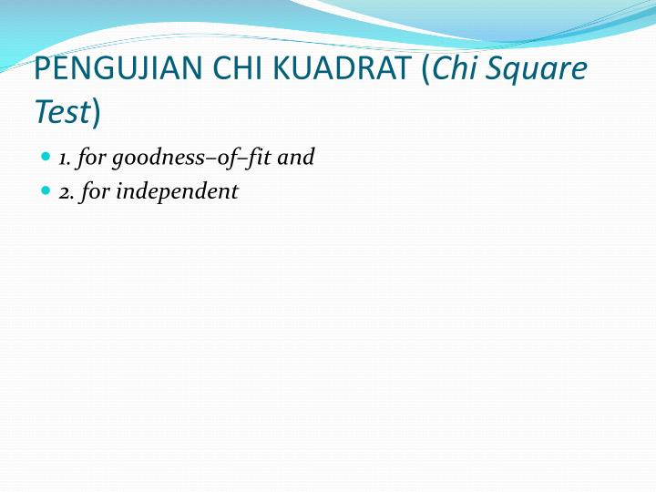 PENGUJIAN CHI KUADRAT (
